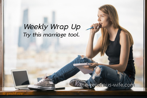 Weekly Wrap Up - Try this marriage tool.