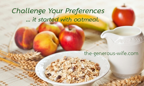 Challenge Your Preferences - It started with oatmeal.