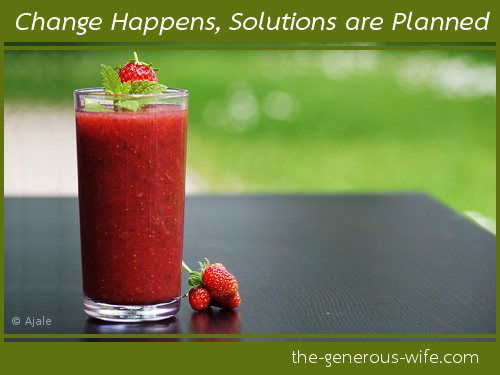 Change Happens, Solutions are Planned - Think things through to a more convenient solution.