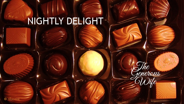 Nightly Delight - Put a chocolate on your husband's pillow each night.