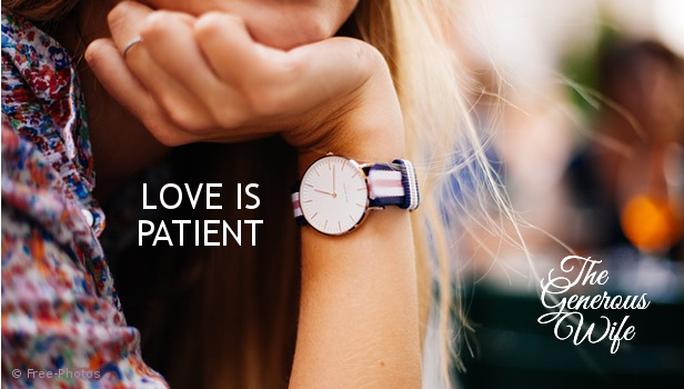 Love is Patient - Practical application of this passage to your marriage.