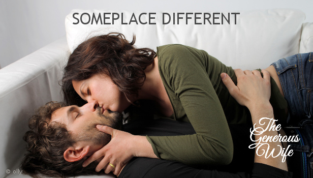Someplace Different - Be creative (and be safe).