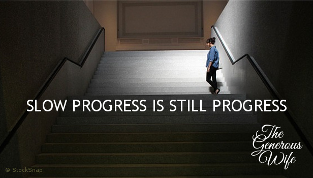 Slow Progress is Still Progress - Be patient with the process. Keep growing those marriage building skills.
