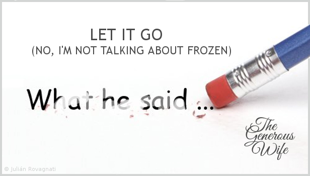 Let It Go - Correction often feels like disrespect. If it's not truly important, let it go.