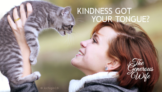 Kindness Got Your Tongue? - Sweeten your tone of voice and choose your words wisely.
