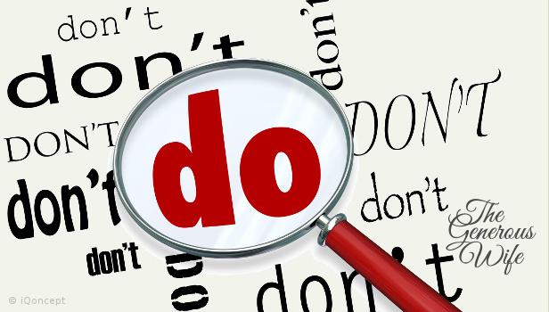 "Don't Do vs. Do - Restate your ""don't do's"" as a ""do."""